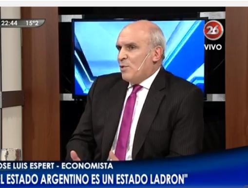 """EL Economista JL ESPERT en HORA CLAVE: """"EL GOBIERNO HA TRANSFORMADO A ARGENTINA EN UN ESTADO LADRON"""""""