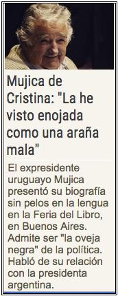 "Presidente Jose MUJICA: ""LA HE VISTO ENOJADA COMO UNA ARANA MALA"""